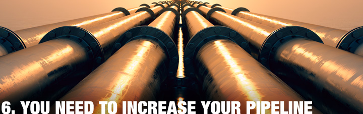 You Need To Increase Your Pipeline